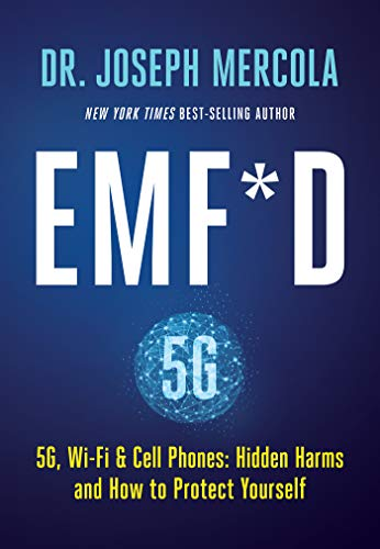 EMF*D: 5G, Wi-Fi & Cell Phones: Hidden Harms and How to Protect ...