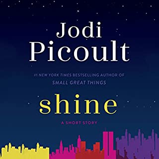 Shine     A Short Story              By:                                                                                                                                 Jodi Picoult                               Narrated by:                                                                                                                                 Audra McDonald                      Length: 1 hr and 5 mins     848 ratings     Overall 4.3