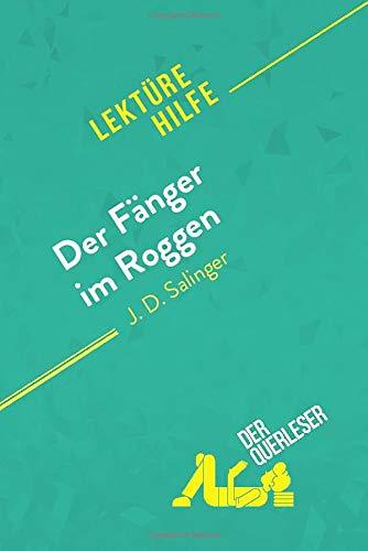Der Fänger im Roggen von J. D. Salinger (Lektürehilfe): Detaillierte Zusammenfassung, Personenanalyse und Interpretation