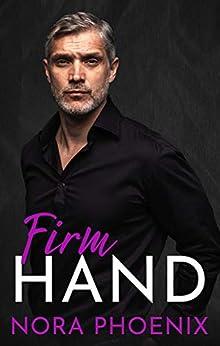 Firm Hand (Perfect Hands Book 1) (English Edition) van [Nora Phoenix]