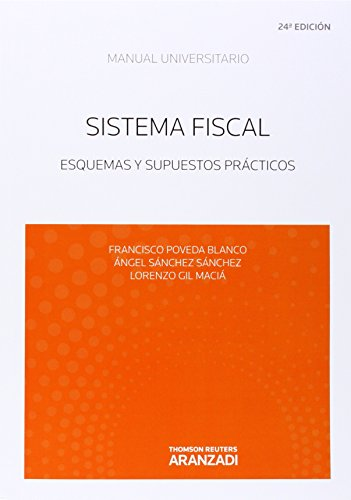 Sistema Fiscal (24ª ED.). Esquemas y suspuestos prácticos: Esquemas y supuestos prácticos (Manuales)