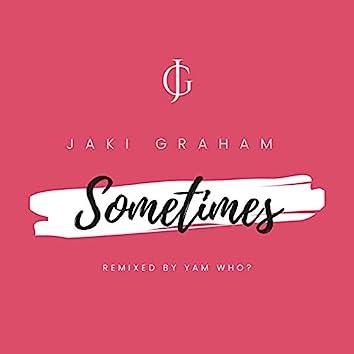 Sometimes (Yam Who? Remix)
