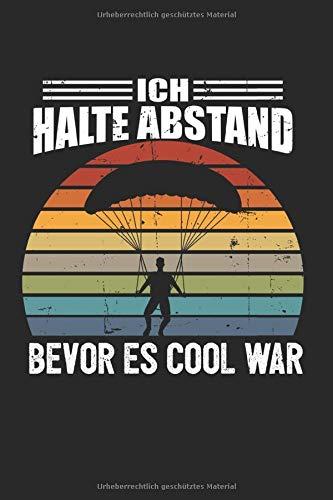 Ich Halte Abstand Bevor Es Cool War: Fallschirmspringen & Fallschirmspringer Notizbuch 6'x9' Fallschirmjäger Geschenk für & Bundeswehr