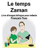 Français-Turc Le temps/Zaman Livre d'images bilingue pour enfants