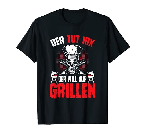 Der tut nix der will nur grillen T-Shirt Totenkopf T-Shirt