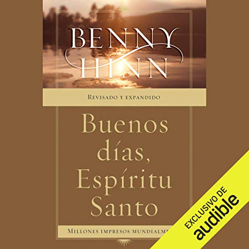 Buenos días, espirito santo [Good Morning, Holy Spirit] Audiobook By Benny Hinn cover art