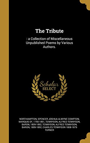 TRIBUTE: : A Collection of Miscellaneous Unpublished Poems by Various Authors.