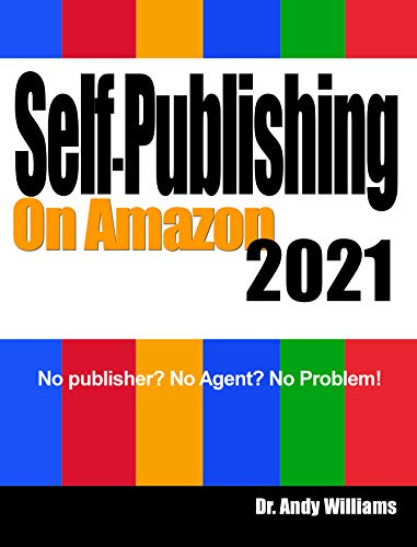 Self-Publishing on Amazon 2021: No publisher? No Agent? No Problem!. Buy it now for 4.99