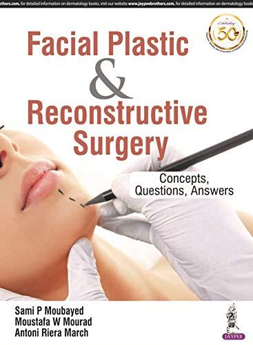 Facial Plastic and Reconstructive Surgery Concepts, Questions, Answers - Original PDF