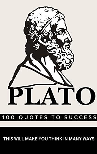 Plato 100 Quotes to Success: This will make you think in many ways (English Edition)