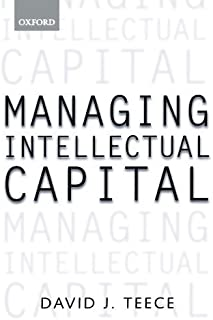 Managing Intellectual Capital: Organizational, Strategic, and Policy Dimensions (Clarendon Lectures in Management Studies)...