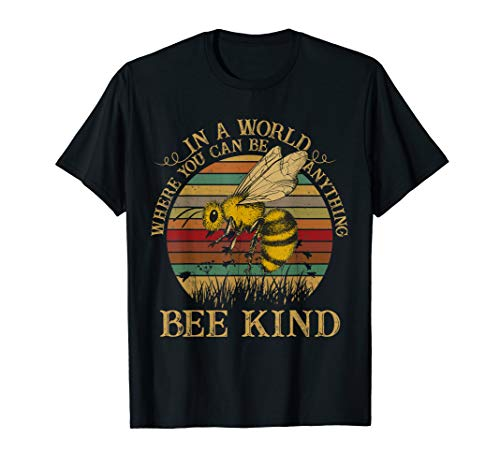 Retro Style - In A World Where You Can Be Anything Bee Kind T-Shirt