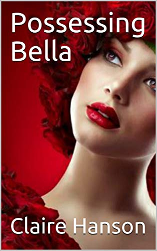 Possessing Bella (Ch.9) (English Edition)
