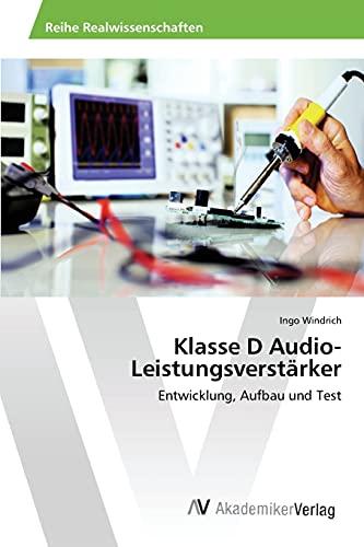 Klasse D Audio-Leistungsverstärker: Entwicklung, Aufbau und Test
