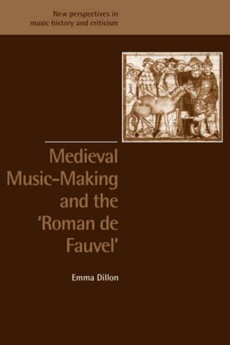 Compare Textbook Prices for Medieval Music-Making and the Roman de Fauvel New Perspectives in Music History and Criticism, Series Number 9  ISBN 9780521890663 by Dillon, Emma