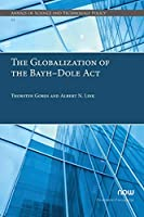 The Globalization of the Bayh-Dole ACT (Annals of Science and Technology Policy)