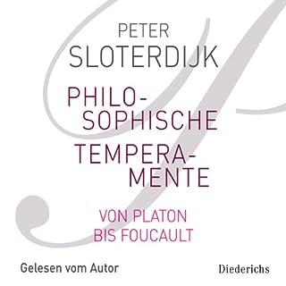 Philosophische Temperamente                   Autor:                                                                                                                                 Peter Sloterdijk                               Sprecher:                                                                                                                                 Peter Sloterdijk                      Spieldauer: 3 Std. und 42 Min.     62 Bewertungen     Gesamt 4,1