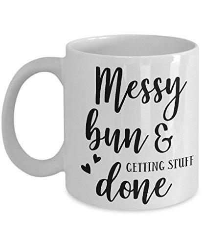 Messy Bun And Getting Stuff Done - 11 ou 425 g Melhor Inapropriado Snarky Sarcástico Xícara de chá com frases engraçadas, hilário incomum Quirky