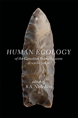 Human Ecology of the Canadian Prairie Ecozone: 11,000 to 300 Bp