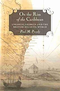 On the Rim of the Caribbean: Colonial Georgia and the British Atlantic World