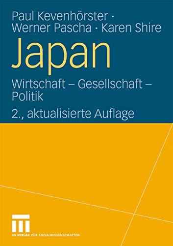 Japan: Wirtschaft - Gesellschaft - Politik (German Edition)