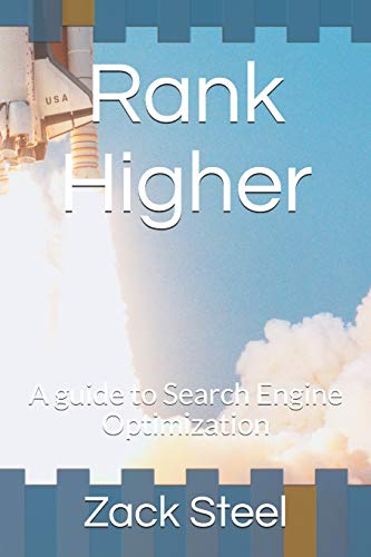 Rank Higher: A guide to Search Engine Optimization