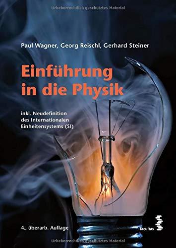 Einführung in die Physik: inkl. Neudefinition des internationalen Einheitensystems (SI)