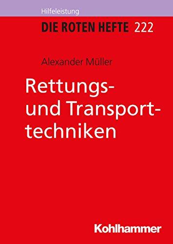 Rettungs- und Transporttechniken (Die Roten Hefte /Ausbildung kompakt 222)