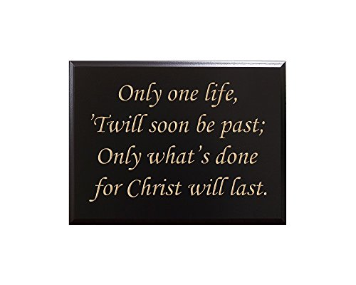 TimberCreekDesign Only one Life, Twill Soon be Past; Only What's Done for Christ Will Last. Decorative Carved Wood Sign Quote, Black