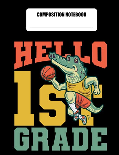Hello 1st Grade : Composition Notebook Basketball Wide Ruled Paper Notebook Journal: Back to school workbook for Girls Kids Teens Student elementary school 8.5 x 11 100 pages