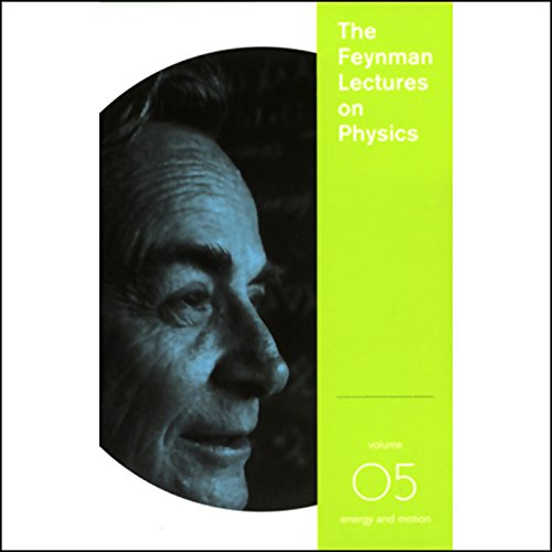 The Feynman Lectures on Physics: Volume 5, Energy and Motion audiobook cover art