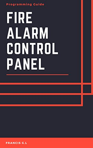 Fire Alarm Control Panel: Programming Guide for Technician's (English Edition)