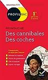 Profil - Montaigne, Des cannibales, Des coches (Essais): toutes les clés d analyse pour le bac (programme de français 1re 2019-2020): Bac 1re générale & techno