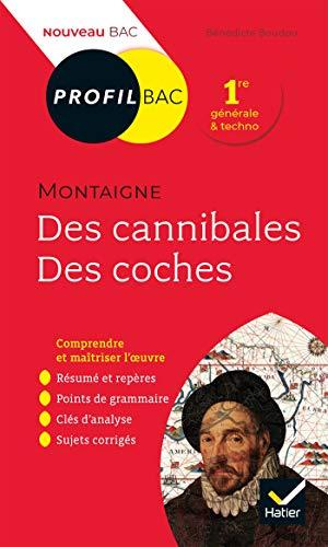 Profil - Montaigne, Des cannibales, Des coches (Essais) : toutes les clés d