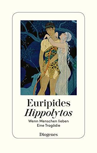 Hippolytos: Wenn Menschen lieben - Eine Tragödie