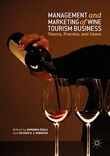 Management and Marketing of Wine Tourism Business: Theory, Practice, and Cases