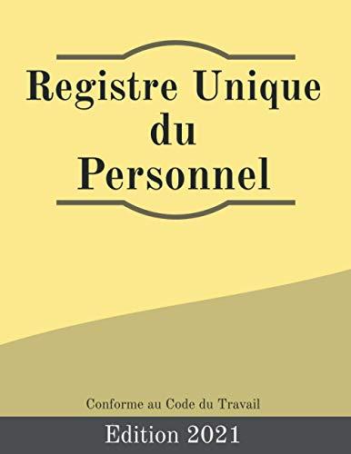 Registre Unique du Personnel: Cahier utile pour la gestion du personnel | +100 pages