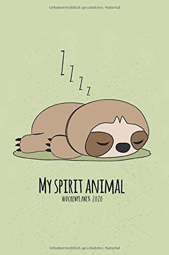 Wochenplaner 2020 - My Spirit Animal: Faultier Terminplaner A5 | Jahreskalender 2020 | Schlafendes Faultier Cover | Schulplaner | Semesterplaner | 160 S. | A5 | Geschenkidee