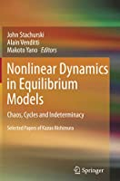 Nonlinear Dynamics in Equilibrium Models: Chaos, Cycles and Indeterminacy