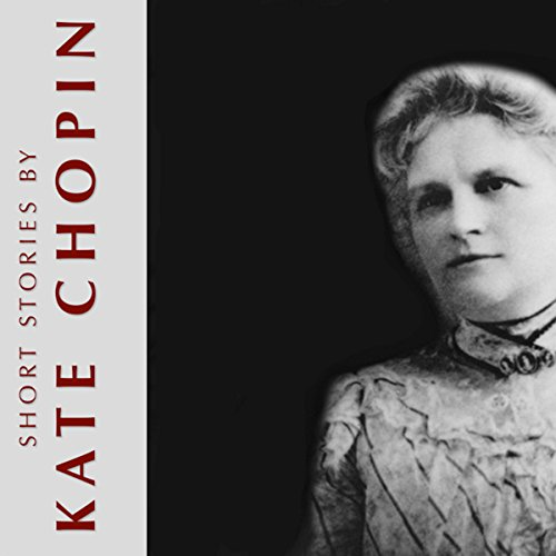 Short Stories by Kate Chopin audiobook cover art