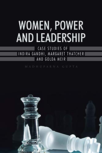 Women, Power And Leadership:: Case studies of indira gandhi, margaret thatcher and golda meira -  Gupta, Madhuparna, Paperback