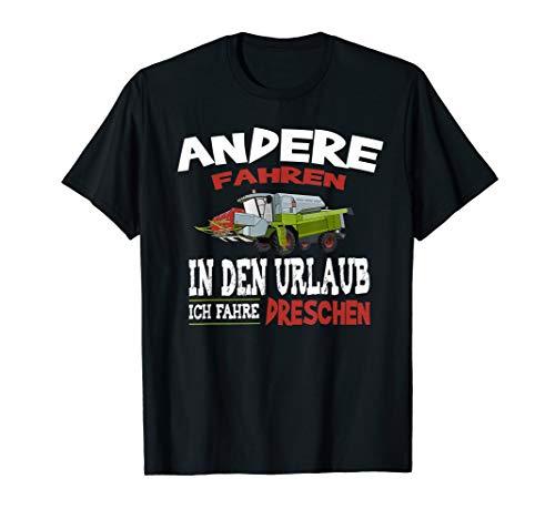 Lustiger Spruch Bauer Mähdrescher - Ich fahre dreschen T-Shirt