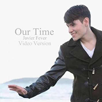 Our Time (Video Version)