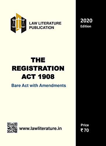 The Registration Act 1908 Bare Act with Amendments 2020 Edition