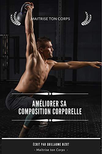 Améliore ta composition corporelle (French Edition)