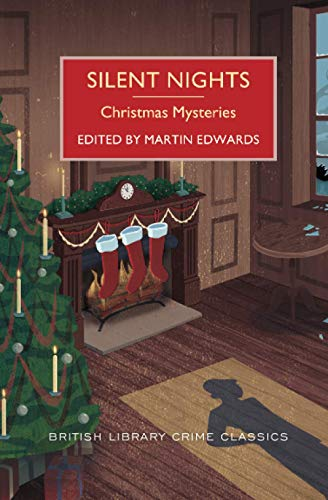Compare Textbook Prices for Silent Nights: A Collection of Christmas Mysteries British Library Crime Classics  ISBN 9781464204999 by Edwards, Martin