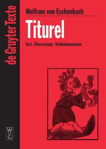 Titurel: [Text - Übersetzung - Stellenkommentar] (de Gruyter Texte)