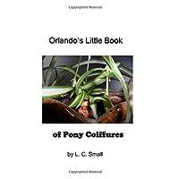 Orlando's Little Book of Pony Coiffures (Pony Coiffures Series)