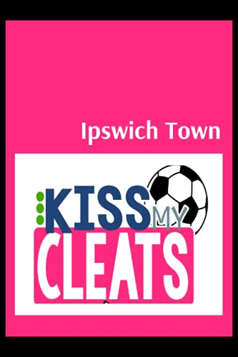 Ipswich Town: Blush Notes, Ipswich Town FC Personal Journal, Ipswich Town Football Club, Ipswich Town FC Diary, Ipswich Town FC Planner, Ipswich Town FC