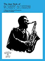 The Jazz Style of Sonny Rollins: A Musical and Historical Perspective (Giants of Jazz)